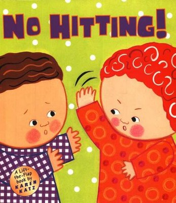 No Hitting! A Lift-the-Flap Board   -     By: Karen Katz