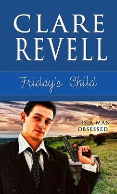 Friday's Child - eBook  -     By: Clare Revell