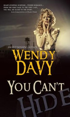 You Can't Hide (novella) - eBook  -     By: Wendy Davy