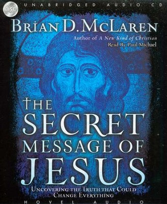 The Secret Message of Jesus - audiobook on CD   -     Narrated By: Paul Michael     By: Brian D. McLaren