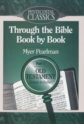 Through the Bible Book By Book: Part 1. Genesis to Esther  -     By: Myer Pearlman