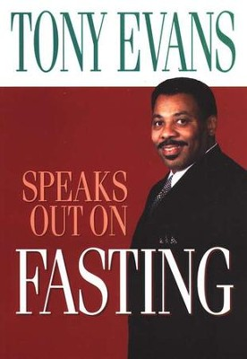 Tony Evans Speaks Out on Fasting  -     By: Tony Evans