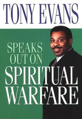 Tony Evans Speaks Out on Spiritual Warfare  -     By: Tony Evans