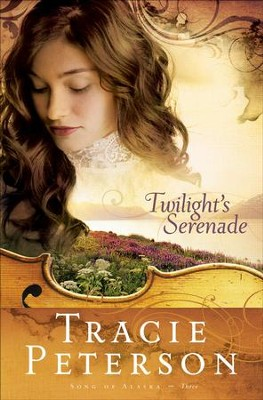 Twilight's Serenade - eBook  -     By: Tracie Peterson