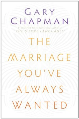 The Marriage You've Always Wanted / New edition - eBook  -     By: Gary Chapman