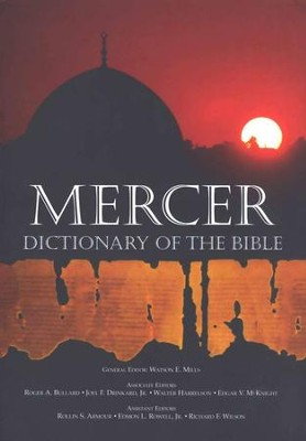 Mercer Dictionary of the Bible   -     Edited By: Watson E. Mills     By: Watson E. Mills, ed.