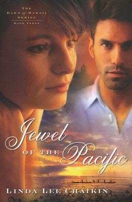 Jewel of the Pacific, Dawn of Hawaii Series #3   -     By: Linda Chaikin