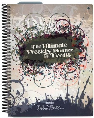 The Ultimate Weekly Planner for Teens   -     By: Debra Bell