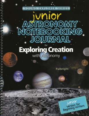 Exploring Creation with Astronomy Junior Notebooking Journal   -     By: Jeannie K. Fulbright