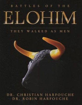 Battles of the Elohim: They Walked As Men, Softcover   -     By: Christian Harfouche, Dr. Robin Harfouche