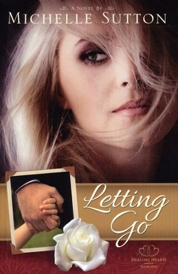 #Letting Go, Healing Hearts Series #1   -     By: Michelle Sutton