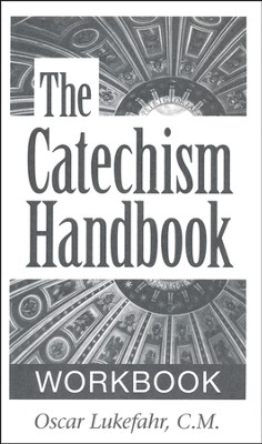 Catechism Handbook-Workbook:   -     By: Oscar Lukefahr