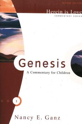 Herein is Love, revised: Genesis, A Commentary for  Children  -     By: Nancy Ganz