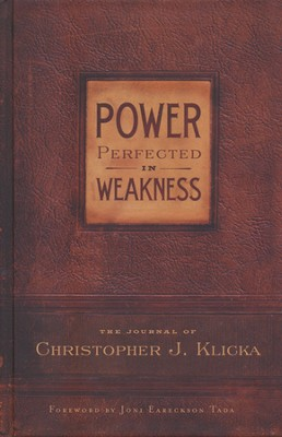 Power Perfected in Weakness   -     By: Christopher Klicka