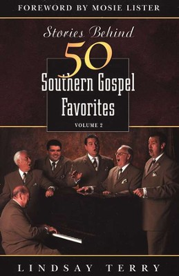 Stories Behind 50 Southern Gospel Favorites, Volume 2  -     By: Lindsay Terry