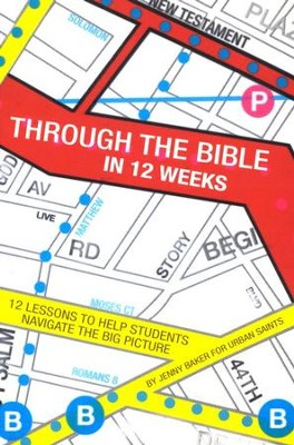 Through the Bible in 12 Weeks  -     By: Jenny Baker