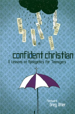 Confident Christian: A 6-Week Study on Apologetics for Teenagers  -