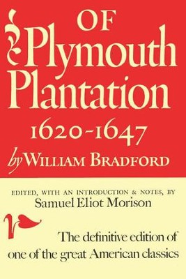 Of Plymouth Plantation, 1620-1647   -     By: William Bradford, Samuel Eliot Morison