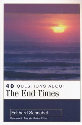 40 Questions About the End Times   -     By: Eckhard Schnabel