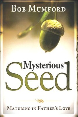 Mysterious Seed  -     By: Bob Mumford