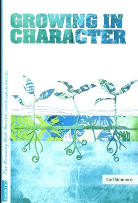 From Disciples to Disciplers, Growing in Character, Season 2  -     By: Carl Simmons