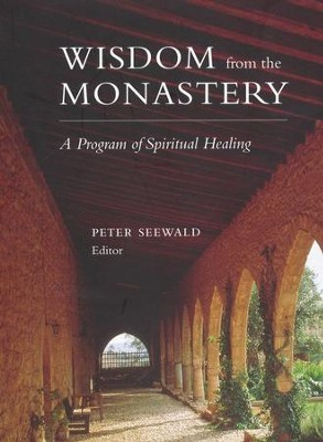 Wisdom from the Monastery: A Program of Spiritual Healing  -     By: Peter Seewald