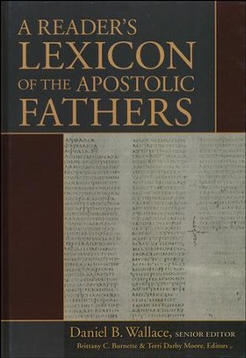 A Reader's Lexicon of the Apostolic Fathers  -     By: Daniel B. Wallace, Brittany C. Burnette, Terri Darby Moore