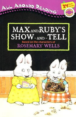 Max and Ruby's Show-and-Tell  -     By: Rosemary Wells