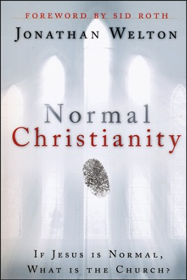 Normal Christianity: If Jesus Is Normal, What Is the Church?  -     By: Jonathon Welton