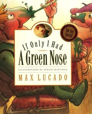 Max Lucado's Wemmicks: If I Only Had a Green Nose, Picture Book    -     By: Max Lucado