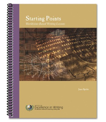 Starting Points: Worldview-Based Writing Lessons   -     By: Janet Spitler