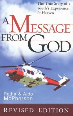 A Message from God: The True Story of a Youth's Experience in Heaven  -     By: Retha McPherson, Aldo McPherson