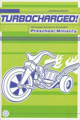 Turbocharged: 100 Simple Secrets to Successful Preschool Ministry  -