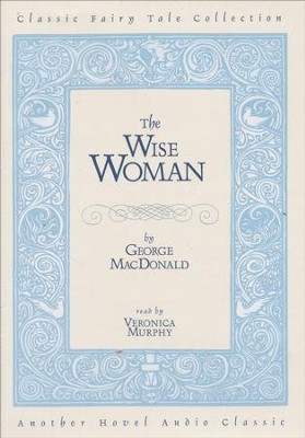 The Wise Woman - Audiobook on CD   -     By: George MacDonald