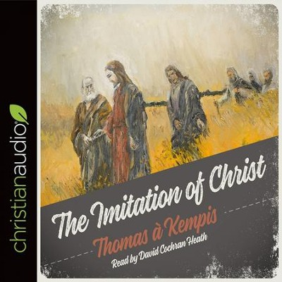 The Imitation of Christ: Updated for the Modern Reader - Audiobook on CD  -     By: Thomas a Kempis