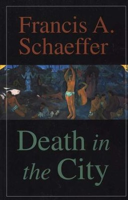 Death in the City  -     By: Francis A. Schaeffer