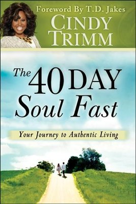 The 40-Day Soul Fast: Your Journey to Authentic Living  - Slightly Imperfect  -     By: Cindy Trimm