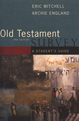 Old Testament Survey: Second Edition, A Students Guide  -     By: Eric Mitchell, Archie England
