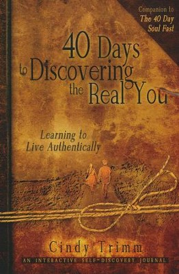 40 Days to Discovering the Real You: Learning to Live Authentically  -     By: Cindy Trimm