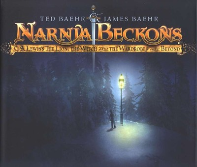 Narnia Beckons: C.S. Lewis's The Lion, the Witch, and the Wardrobe and Beyond  -     By: Ted Baehr, James Baehr
