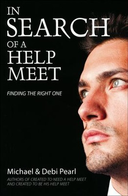 In Search of a Help Meet: Finding the Right One  -     By: Michael Pearl