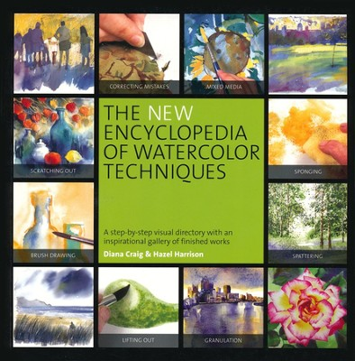 The New Encyclopedia of Watercolor Techniques   -     By: Diana Craig, Hazel Harrison