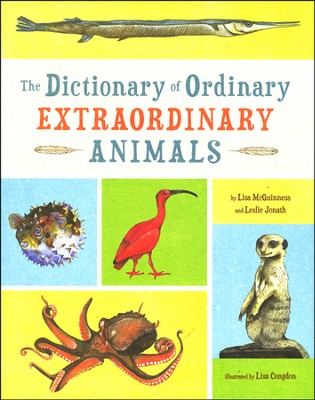 The Dictionary of Ordinary Extraordinary Animals   -     By: Lisa McGuinness, Leslie Jonath, Lisa Congdon