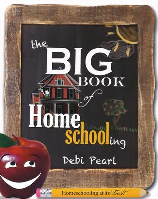 The Big Book of Homeschooling  -     By: Debi Pearl