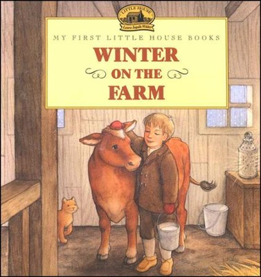 Winter on the Farm,  My First Little House Books  -     By: Laura Ingalls Wilder     Illustrated By: Renee Graef