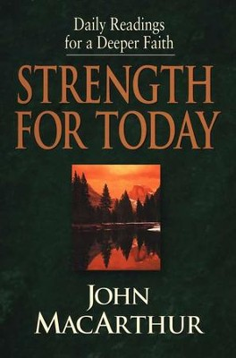 Strength for Today  -     By: John MacArthur
