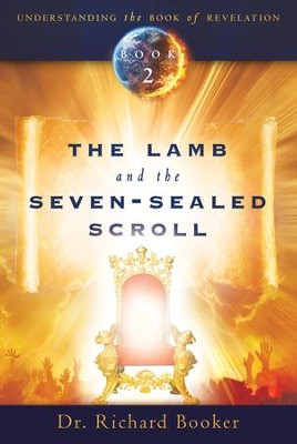 Lamb and the Seven-Sealed Scroll  -     By: Richard Booker