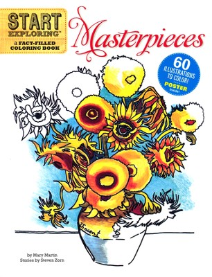 Start Exploring Masterpieces: A Fact-Filled Coloring Book  -     By: Mary Martin, Steven Zorn