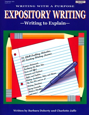 Expository Writing: Writing to Explain (4-7)   -     By: Barbara Doherty, Charlotte Jaffe