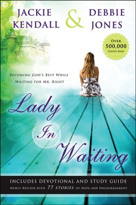 Lady in Waiting: Becoming God's Best While Waiting for Mr. Right, Updated and Expanded Edition  -     By: Jackie Kendall